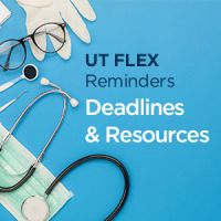 graphic with medical instruments and text: UT Flex Reminders. Deadlines & Resources